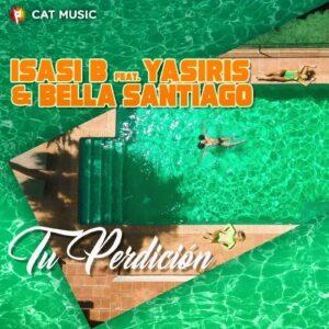 Yasiris, Isasi B y Bella Santiago - tu perdición