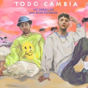 Vic Mirallas feat. Don Patricio - Todo Cambia
